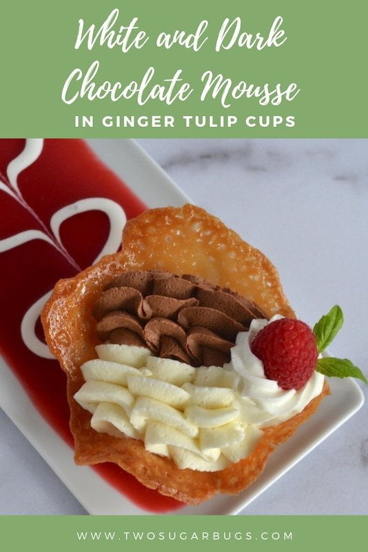White and dark chocolate mousse in ginger tulip cups. An impressive, yet approachable dessert you can make at home to top off a special meal. #twosugarbugs #chocolatemousse #chocolate #valentinestreat