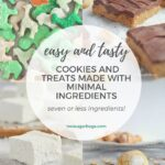 pinterest graphic for easy treats made with minimal ingredients